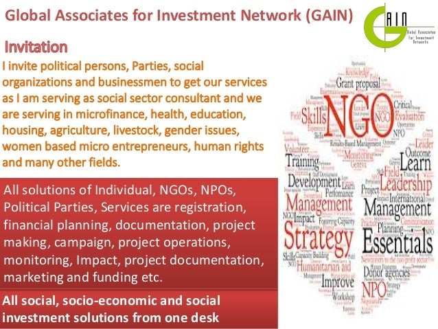 Global Associates for Investment Network (GAIN) All social, socio-economic and social investment solutions from one desk A...