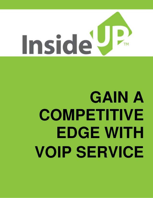 GAIN A COMPETITIVE EDGE WITH  VOIP SERVICE