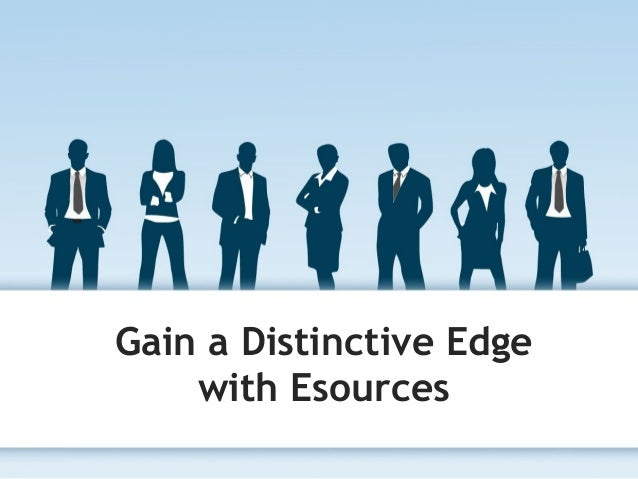 Gain a Distinctive Edge with Esources