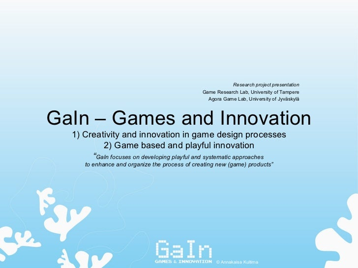 """GaIn – Games and Innovation 1) Creativity and innovation in game design processes 2) Game based and playful innovation """" G..."""