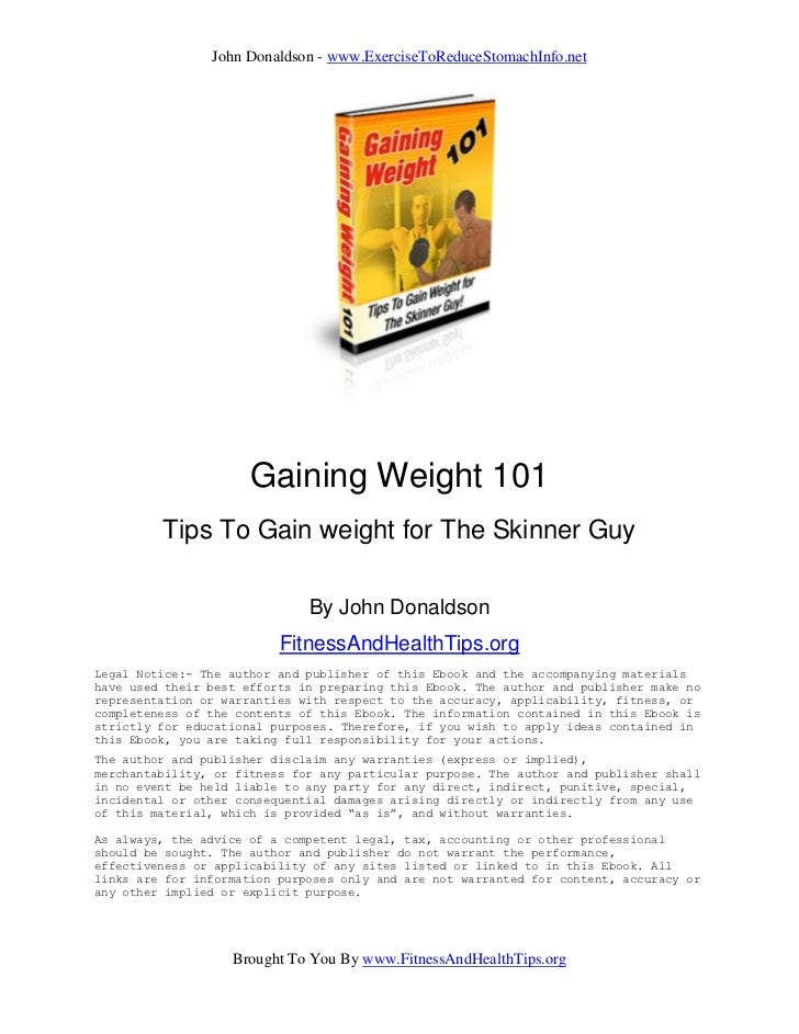 John Donaldson - www.ExerciseToReduceStomachInfo.net                      Gaining Weight 101         Tips To Gain weight f...
