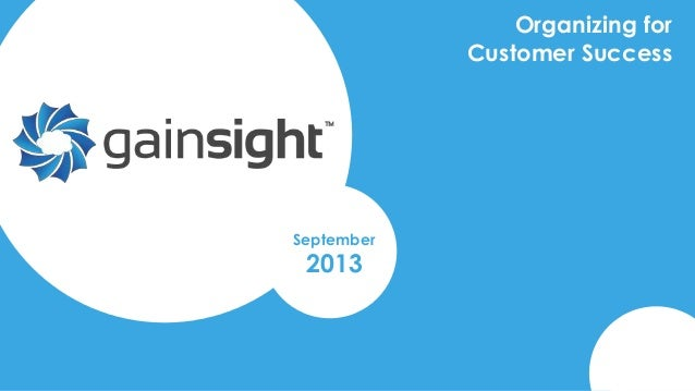 Organizing for Customer Success September 2013