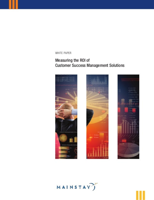 Measuring the ROI of  Customer Success Management Solutions  WHITE PAPER