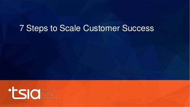 7 Steps to Scale Customer Success