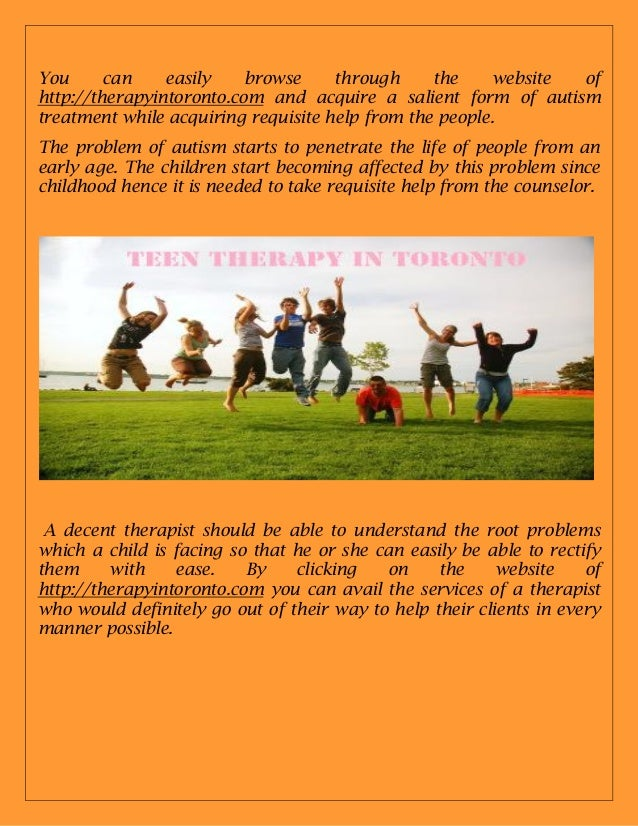 You can easily browse through the website of http://therapyintoronto.com and acquire a salient form of autism treatment wh...