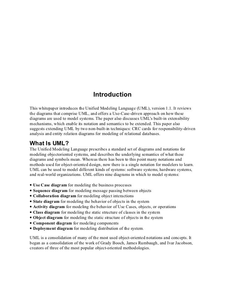 Introduction This whitepaper introduces the Unified Modeling Language (UML), version 1.1. It reviews the diagrams that com...