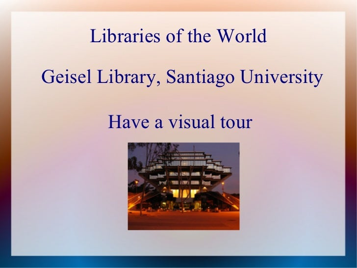 Libraries of the WorldGeisel Library, Santiago University        Have a visual tour