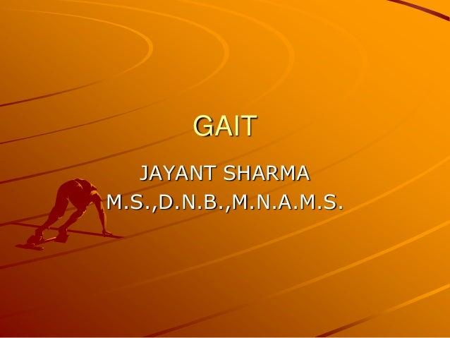 GAIT JAYANT SHARMA M.S.,D.N.B.,M.N.A.M.S.