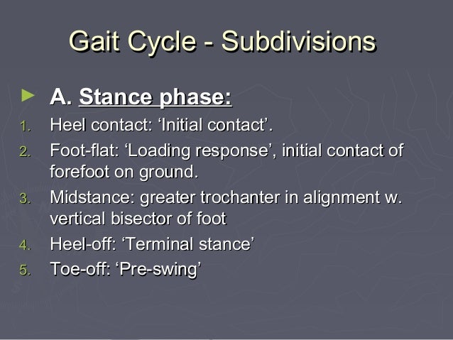 DISTANCE AND TIME VARIABLES ► Temporal variables 1. Stance time 2. Single limb support time 3. Double limb support time 4....