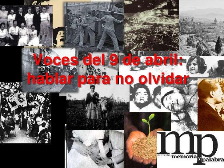 Voces del 9 de abril: hablar para no olvidar