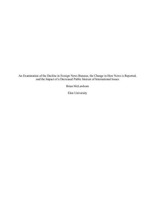 An Examination of the Decline in Foreign News Bureaus, the Change in How News is Reported, and the Impact of a Decreased P...