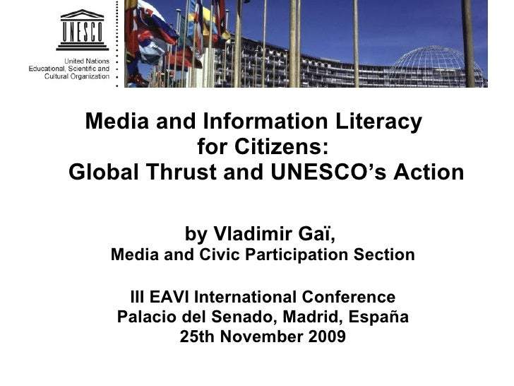 Media and Information Literacy    for Citizens:   Global Thrust and UNESCO's Action by Vladimir Gaï,  Media and Civic Part...