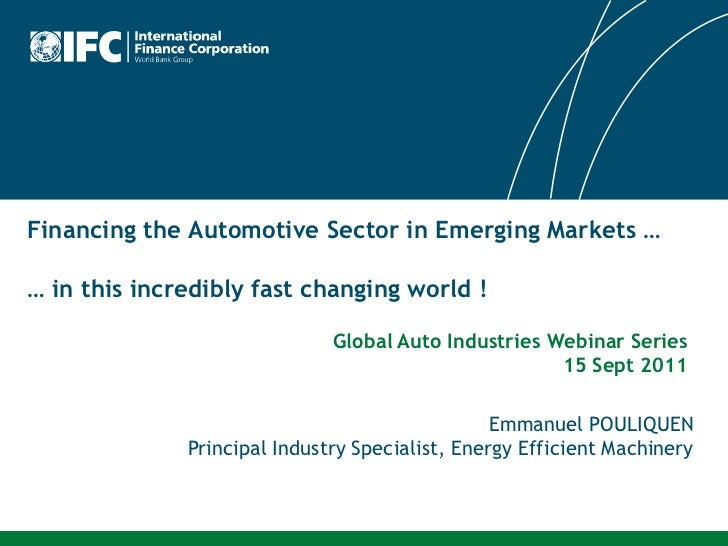 Financing the Automotive Sector in Emerging Markets …… in this incredibly fast changing world !                           ...