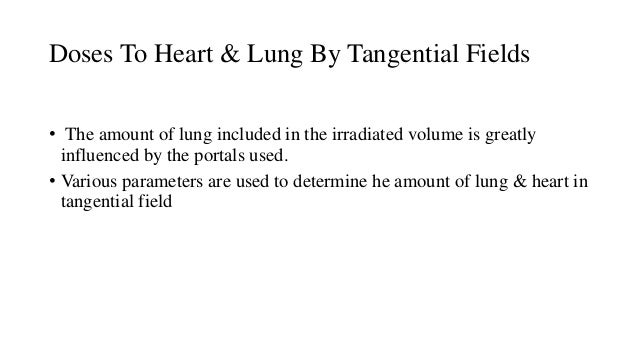 • CLD: perpendicular distance from the posterior tangential field edge to the posterior part of the anterior chest wall at...
