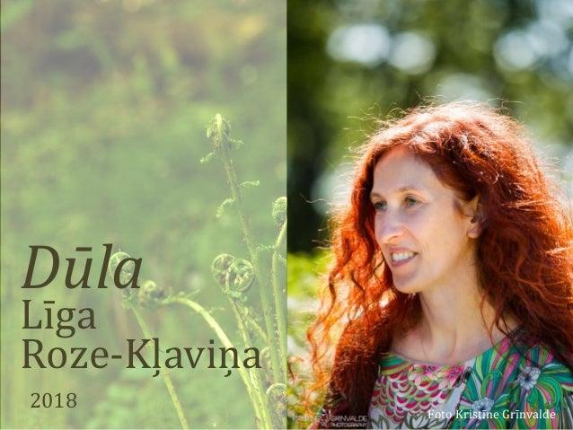 Dūla Līga Roze-Kļaviņa 2018 Foto Kristīne Grīnvalde
