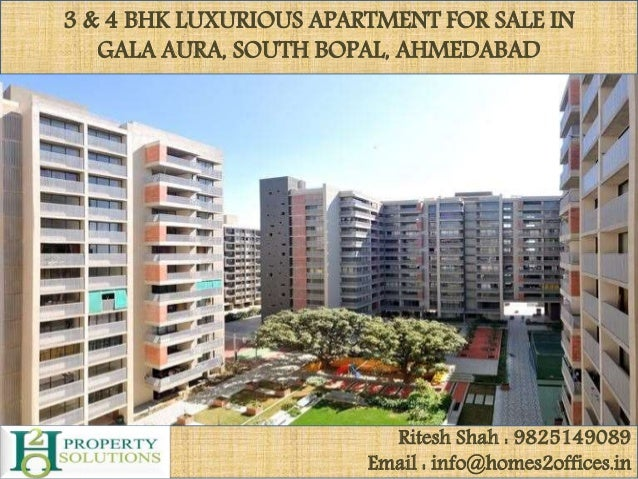 3 & 4 BHK LUXURIOUS APARTMENT FOR SALE IN GALA AURA, SOUTH BOPAL, AHMEDABAD Ritesh Shah : 9825149089 Email : info@homes2of...