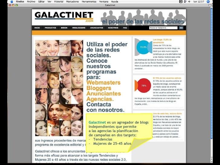 <ul><li>Galactinet  es un agregador de blogs  </li></ul><ul><li>independientes que permite  </li></ul><ul><li>a las agenci...