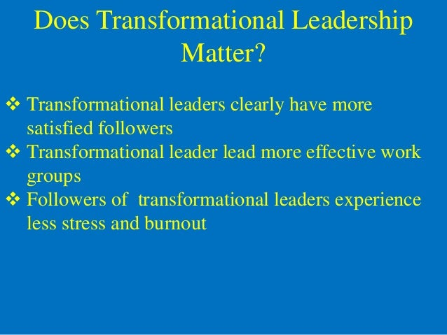 identification of leadership transformational Followers' identification with the leader and the organizational unit,   empowerment by the leader are often attributed to transformational leadership in .