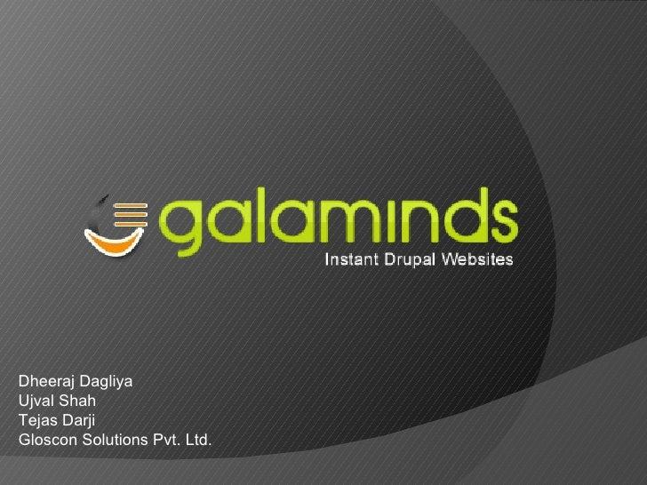 Dheeraj Dagliya Ujval Shah Tejas Darji Gloscon Solutions Pvt. Ltd.