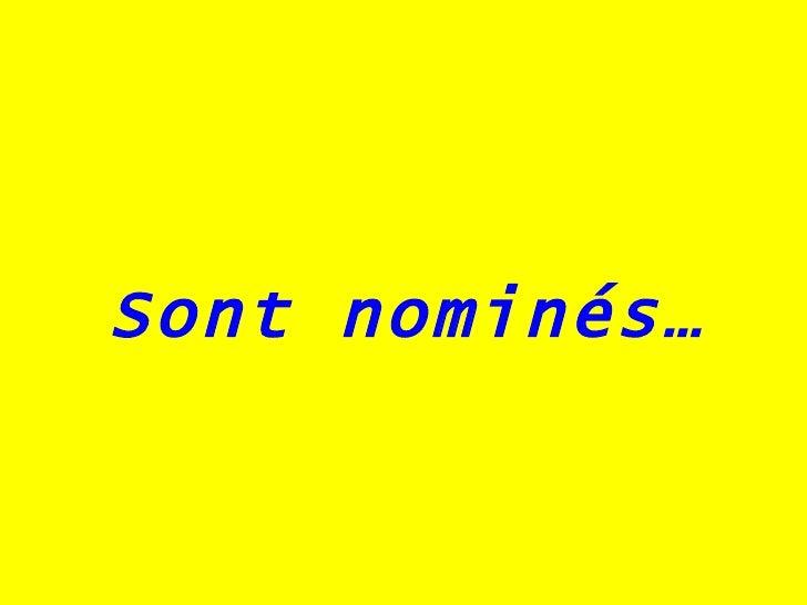 Sont nominés…