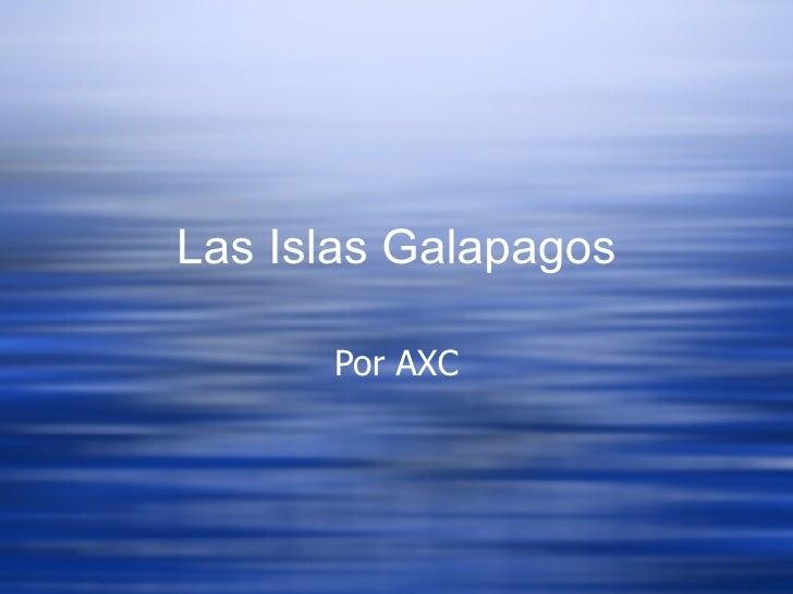 Las Islas Gal apa gos Por AXC