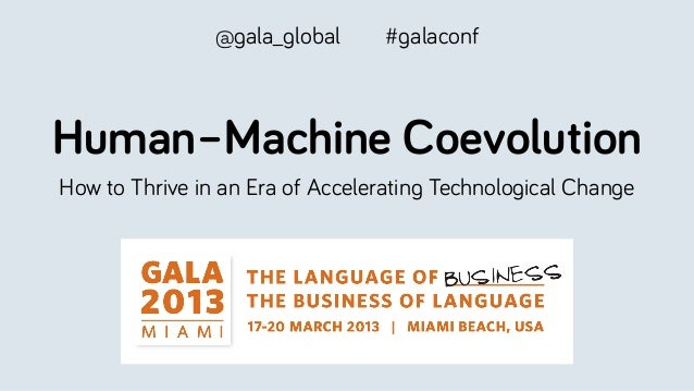@gala_global      #galaconfHuman–Machine CoevolutionHow to Thrive in an Era of Accelerating Technological Change