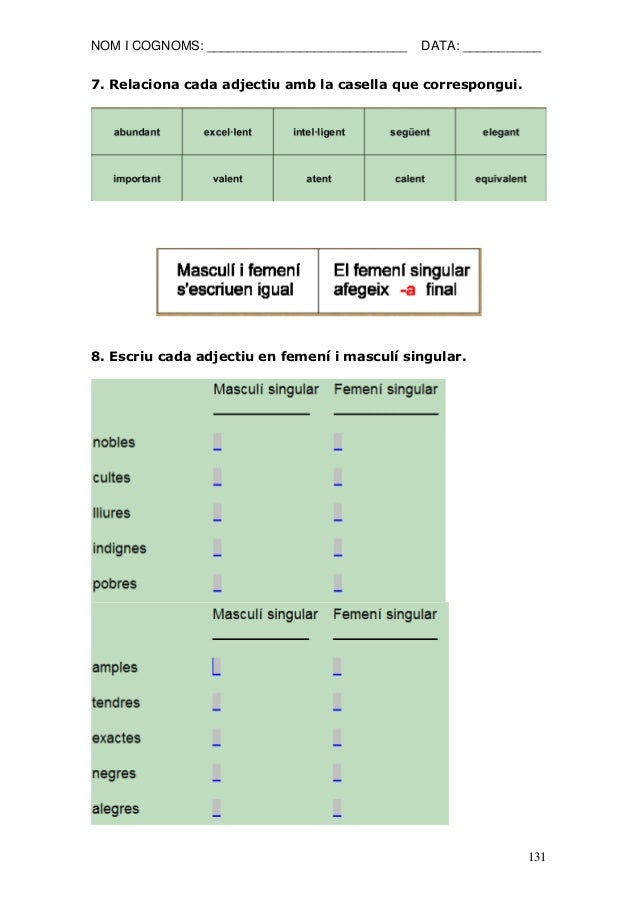 NOM I COGNOMS: ____________________________ DATA: ___________  131  7. Relaciona cada adjectiu amb la casella que correspo...