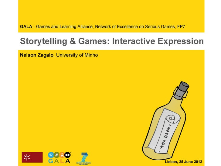 GALA - Games and Learning Alliance, Network of Excellence on Serious Games, FP7Storytelling & Games: Interactive Expressio...