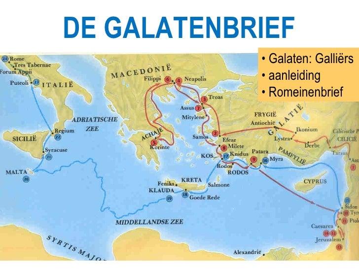 DE GALATENBRIEF •  Galaten: Galliërs •  aanleiding •  Romeinenbrief