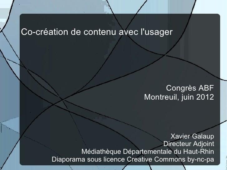 Co-création de contenu avec lusager                                         Congrès ABF                                   ...
