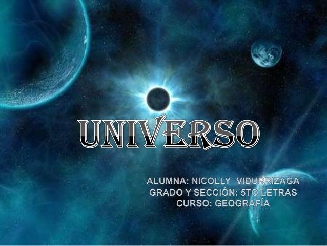 Teorías del Origen del Universo:• T. Universo Estacionario: Propuesta por Bondi y Gold,  indica que el universo siempre a ...