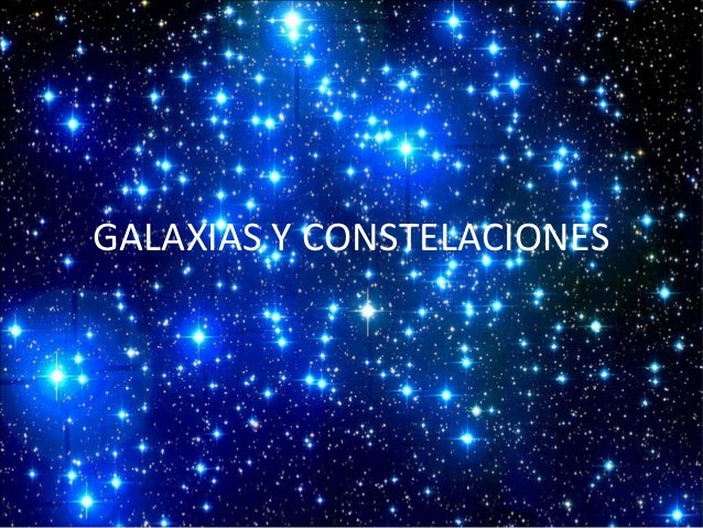 GALAXIAS Y CONSTELACIONES