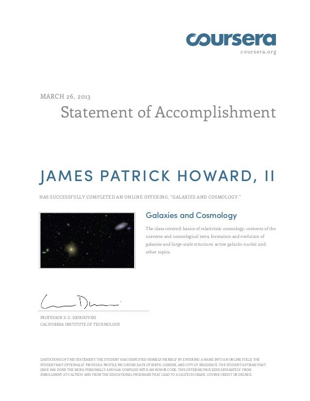 coursera.orgMARCH 26, 2013          Statement of AccomplishmentJAMES PATRICK HOWARD, IIHAS SUCCESSFULLY COMPLETED AN ONLIN...