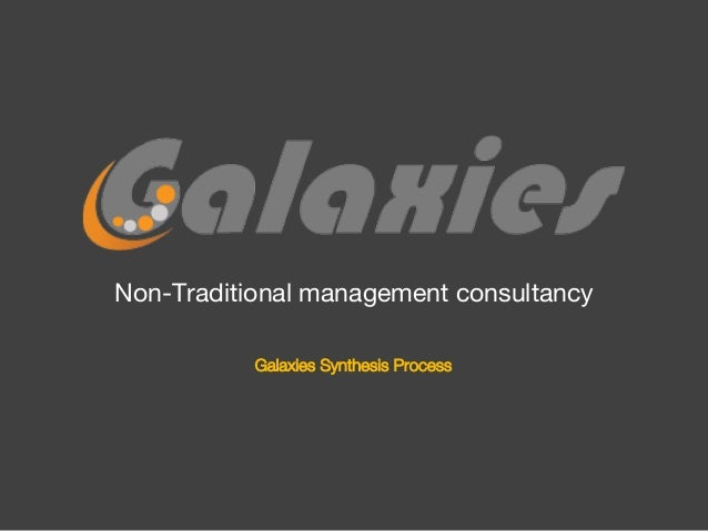 Non-Traditional management consultancy Galaxies Synthesis Process