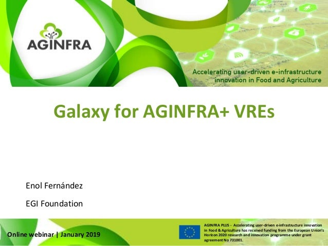 WWW.PLUS.AGINFRA.EU AGINFRA PLUS - Accelerating user-driven e-infrastructure innovation in Food & Agriculture has received...
