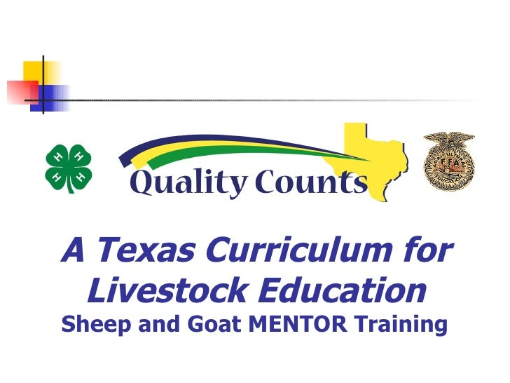 A Texas Curriculum for Livestock Education Sheep and Goat MENTOR Training