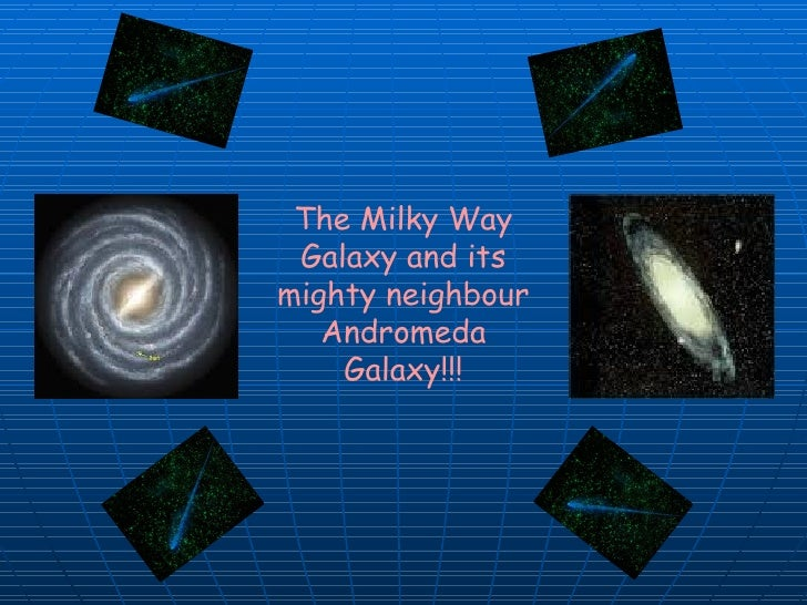 The Milky Way Galaxy and its mighty neighbour Andromeda Galaxy!!!
