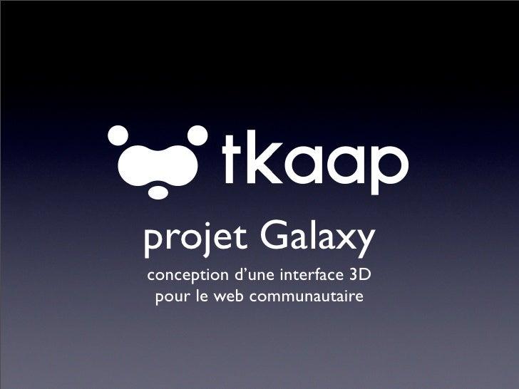 projet Galaxy conception d'une interface 3D  pour le web communautaire