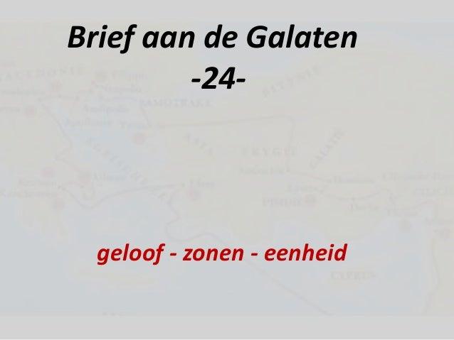 Brief aan de Galaten -24- geloof - zonen - eenheid