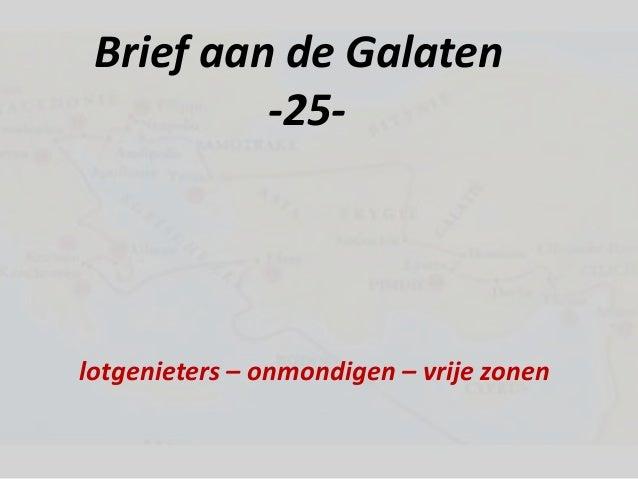 Brief aan de Galaten -25- lotgenieters – onmondigen – vrije zonen