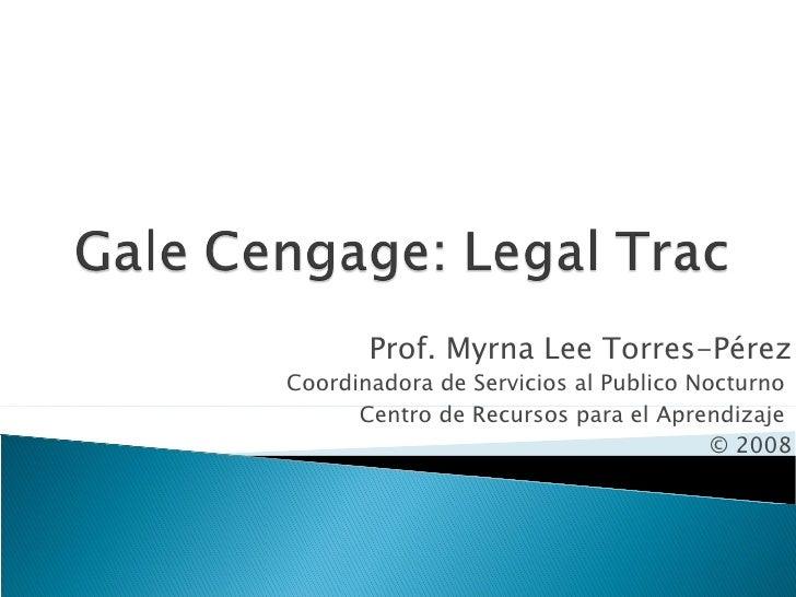 Prof. Myrna Lee Torres-Pérez Coordinadora de Servicios al Publico Nocturno  Centro de Recursos para el Aprendizaje  © 2008