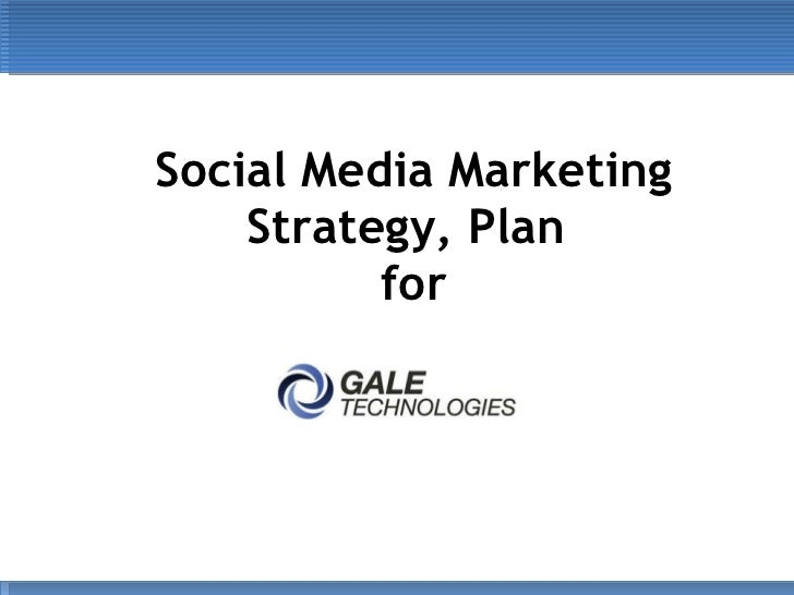 Social Media Marketing Strategy, Plan  for