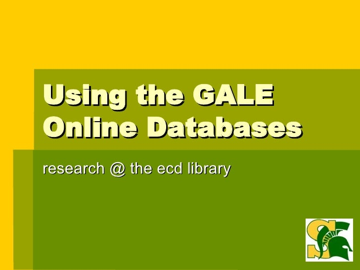Using the GALE Online Databases research @ the ecd library