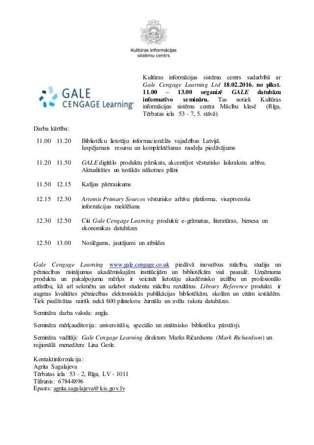Kultūras informācijas sistēmu centrs sadarbībā ar Gale Cengage Learning Ltd 18.02.2016. no plkst. 11.00 – 13.00 organizē G...