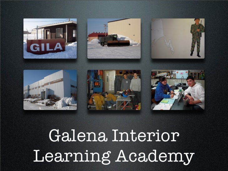 Galena Interior Learning Academy ...