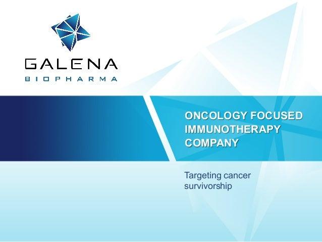 Galena Biopharma Company Prese...