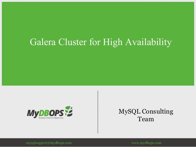 MySQL Consulting Team Galera Cluster for High Availability