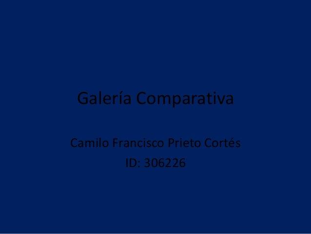Galería Comparativa Camilo Francisco Prieto Cortés ID: 306226