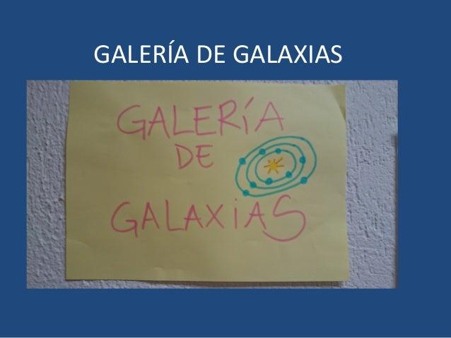 GALERÍA DE GALAXIAS