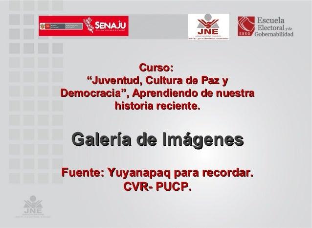 """Curso:Curso:""""""""Juventud, Cultura de Paz yJuventud, Cultura de Paz yDemocracia"""", Aprendiendo de nuestraDemocracia"""", Aprendie..."""